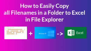How to Easily Copy All filenames in a folder to Excel in Windows