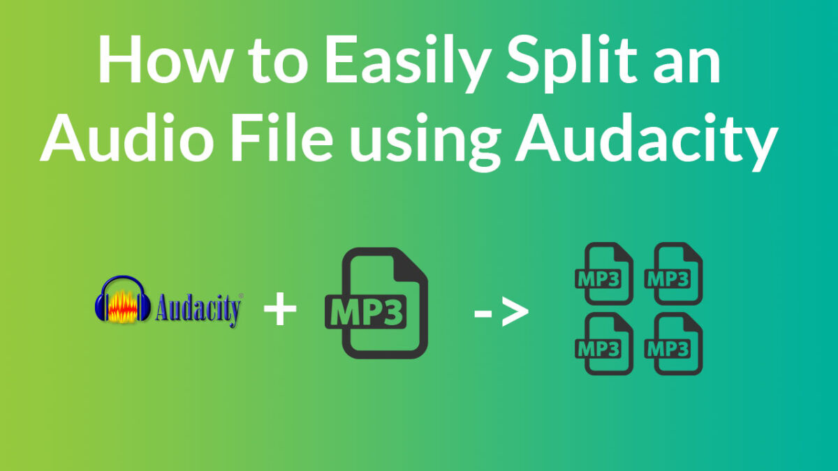 How to Easily Split a long Audio file into Shorter audio files Using Audacity
